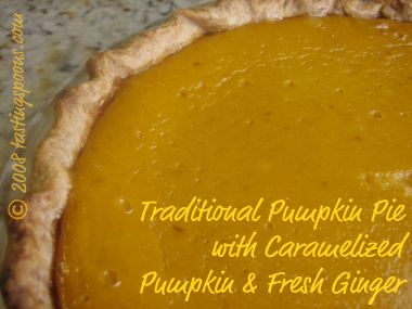 Traditional Pumpkin Pie, with Caramelized Pumpkin and Fresh Ginger ...